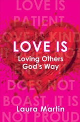 Love is: Loving Others God's Way