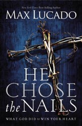 He chose the nails study guide ebook max lucado 9780310687276 he chose the nails premier library edition ebook fandeluxe Document