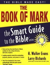 The Book of Mark: The Smart Guide to the Bible Series