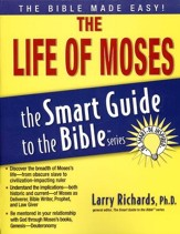 The Life of Moses: The Smart Guide to the Bible Series