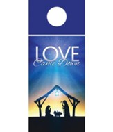 Love Came Down Door Hanger, Pack of 150