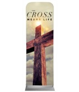 Cross Means Life 2' x 6' Fabric Sleeve Banner