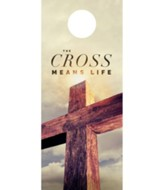 Cross Means Life Door Hanger, Pack of 150