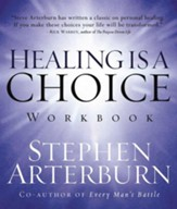 Healing is a Choice Workbook: 10 Decisions That Will Transform Your Life and the 10 Lies That Can Prevent You From Making Them - eBook
