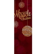 Celebrate the Miracle (2' x 6') Vinyl Banner