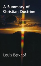 A Summary of Christian Doctrine