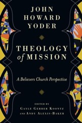 Theology of Mission: A Believers Church Perspective - eBook