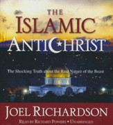 The Islamic Antichrist: The Shocking Truth about the Real Nature of the Beast - unabridged audiobook on CD