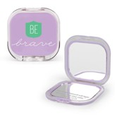 Be Brave Compact Mirror