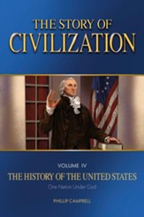 The Story of Civilization: The  History of the United States One Nation Under God, Volume 4 Text Book