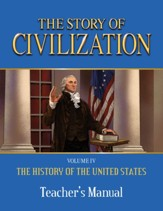 The Story of Civilization: The  History of the United States One Nation Under God, Volume 4 Teacher's Manual