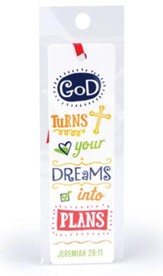 God Turns Your Dreams Into Plans Bookmark