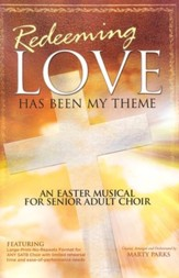 Redeeming Love has been My Theme Easter Music for Senior Adult Choir (Choral Book)