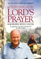 Reflections on the Lord's Prayer: For People with Cancer, DVD