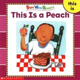 Sight Word Readers: This Is A Peach