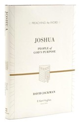 Joshua: People of God's Purpose (Preaching the Word)
