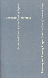 Common Worship: Morning and Evening Prayer from the Book of Common Prayer