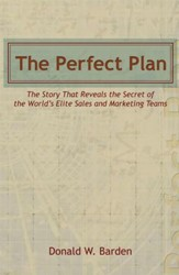The Perfect Plan: The Story That Reveals the Secret of the World's Elite Sales and Marketing Teams - eBook