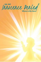 Innocence Denied: Where Is My Hero? - eBook
