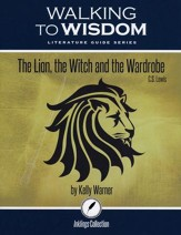 Walking to Wisdom Literature Guide: The Lion, the Witch and the Wardrobe Student Edition