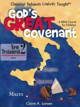 God's Great Covenant: New Testament  Student Book 2: Acts