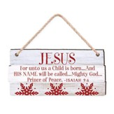 Jesus, For Unto Us A Child Is Born, Rustic Ornament