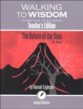 Walking to Wisdom Literature Guide: Tolkien - The Return  of the King Teacher's Edition