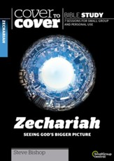 Zechariah: Seeing God's Bigger Picture