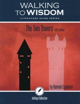 Walking to Wisdom Literature Guide: Tolkien - The Two  Towers   Student Edition