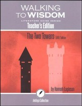 Walking to Wisdom Literature Guide: Tolkien - The Two  Towers Teacher's Edition