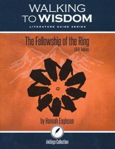 Walking to Wisdom Literature Guide: Tolkein - The Fellowship of the Ring Student Edition