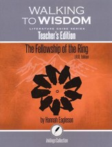 Walking to Wisdom Literature Guide: Tolkien - The  Fellowship of the Ring Teacher's Edition