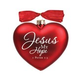 Jesus, My Hope (1 Pet. 1:3), Heart Of Christmas Ornament