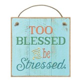 Too Blessed To Be Stressed Magnet