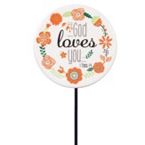 God Loves You Floral Pick