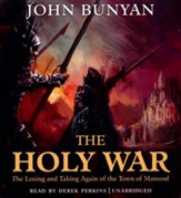 The Holy War: The Losing and Taking Again of the Town of Mansoul - unabridged audiobook on CD