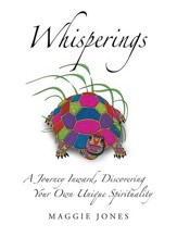 Whisperings: A Journey Inward, Discovering Your Own Unique Spirituality - eBook