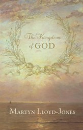 The Kingdom of God [D. Martin Llioyd-Jones]
