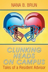 Clunking Heads on Campus: Tales of a Resident Advisor - eBook