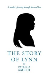 The Story of Lynn: A mother's journey through love and loss - eBook
