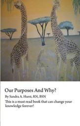 Our Purposes And Why?: This is a must read book that could change you for life! - eBook