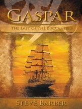 Gaspar: The Last of the Buccaneers - eBook