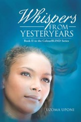 Whispers from Yesteryears: Book II in the ColourBLIND Series - eBook