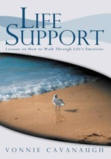 Life Support: Lessons on How to Walk Through Life's Emotions. - eBook