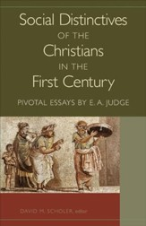 Social Distinctives of the Christians in the First Century: Pivotal Essays by E. A. Judge - eBook