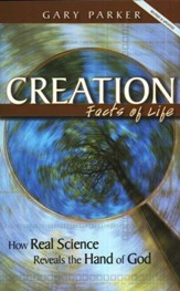 Creation Facts of Life: How Real Science Reveals the Hand of God