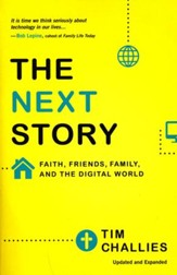 The Next Story: Life and Faith After the Digital , Paperback