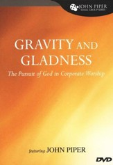 Gravity and Gladness: The Pursuit of God in Corporate Worship, DVD