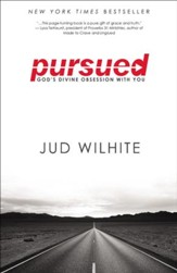 Pursued: God's Divine Obsession with You