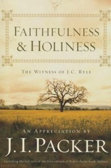 Faithfulness & Holiness: The Witness of J.C. Ryle